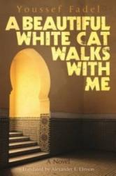 Beautiful White Cat Walks with Me - A Novel (ISBN: 9789774167768)