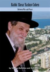Rabbi Shear Yashuv Cohen - Between War and Peace (ISBN: 9789655242539)