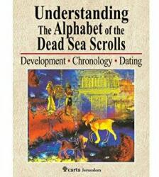 Understanding the Alphabet of the Dead Sea Scrolls - Ada Yardeni (ISBN: 9789652208583)