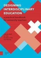 Designing Interdisciplinary Education - A Practical Handbook for University Teachers (ISBN: 9789462984769)