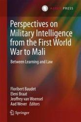 Perspectives on Military Intelligence from the First World War to Mali - Floribert Baudet, Eleni Braat, Jeoffrey van Woensel, Aad Wever (ISBN: 9789462651821)