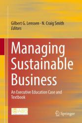 Managing Sustainable Business - An Executive Education Case and Textbook (ISBN: 9789402411423)