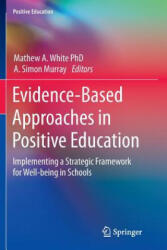 Evidence-Based Approaches in Positive Education - Implementing a Strategic Framework for Well-being in Schools (ISBN: 9789402401080)