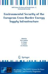 Environmental Security of the European Cross-Border Energy Supply Infrastructure - M. G. Culshaw, V. I. Osipov, S. J. Booth, A. S. Victorov (ISBN: 9789401795432)
