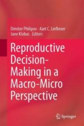 Reproductive Decision-Making in a Macro-Micro Perspective - Dimiter Philipov, Aart C. Liefbroer, Jane E. Klobas (ISBN: 9789401794008)