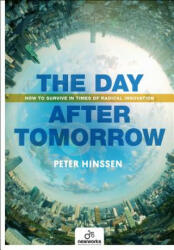 Day After Tomorrow - How to Survive in Times of Radical Innovation (ISBN: 9789401446495)
