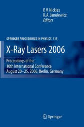 X-Ray Lasers - Proceedings of the 10th International Conference, August 20-25, 2006, Berlin, Germany (ISBN: 9789400787131)
