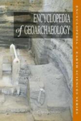 Encyclopedia of Geoarchaeology - Allan S. Gilbert (ISBN: 9789400748279)