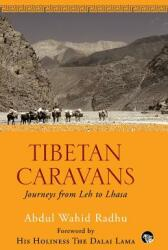 Tibetan Caravans: Journeys from Leh to Lhasa (ISBN: 9789386582294)