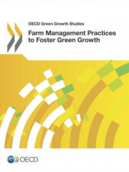 Farm Management Practices to Foster Green Growth (ISBN: 9789264238640)