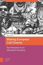 Making European Cult Cinema - Fan Enterprise in an Alternative Economy (ISBN: 9789089649935)