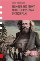 Humour and Irony in Dutch Post-War Fiction Film (ISBN: 9789089649430)