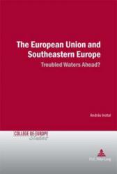 European Union and Southeastern Europe - Andras Inotai (ISBN: 9789052010717)