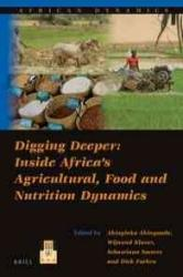 Digging Deeper: Inside Africa S Agricultural, Food and Nutrition Dynamics - Akinyinka Akinyoade (ISBN: 9789004282681)
