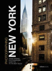 Photographing: New York - Award-Winning Photographers Show You How to Get the Best Shots (ISBN: 9788899180553)