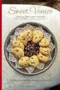 Sweet Venice - Pasticceria Veneziana - Venetian Patisserie (ISBN: 9788899180478)
