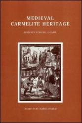 Medieval Carmelite Heritage: Early Reflections on the Nature of the Order - Adrian Staring (ISBN: 9788872880098)