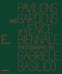 Pavilions and Gardens of Venice Biennale - Photographs by Gabriele Basilico (ISBN: 9788869654404)
