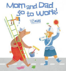 Mom and Dad Go to Work (ISBN: 9788854411944)