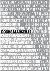 Docks Marseille - The Fascinating Reuse of a Historic Building (ISBN: 9788831726467)