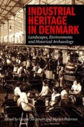 Industrial Heritage in Denmark - Landscape, Environments & Historical Archaeology (ISBN: 9788771241082)