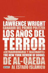 Los A? os del Terror /The Terror Years: From Al-Qaeda to the Islamic State: de Al - Qaeda Al Estado Islamico - Wright (ISBN: 9788499927671)