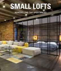 Small Lofts - Remodelling Tiny Open Spaces (ISBN: 9788494566233)