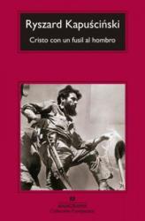 Cristo con un fusil al hombro - Ryszard Kapuscinski, Agata Orzeszek Sujak (ISBN: 9788433977441)