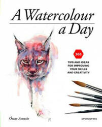 Watercolour a Day: 365 Tips and Ideas for Improving your Skills and Creativity (ISBN: 9788416504893)
