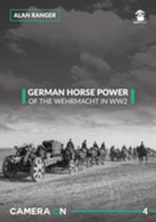 German Horse Power of the Wehrmacht in WW2 (ISBN: 9788365281739)