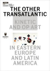Other Transatlantic - Marta Dziewanska, Dieter Roelstraete, Abigail Winograd (ISBN: 9788364177422)