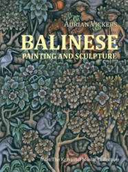Balinese Painting and Sculpture - Adrian Vickers (ISBN: 9788361785538)