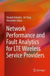 Network Performance and Fault Analytics for LTE Wireless Service Providers (ISBN: 9788132237198)