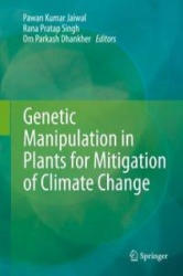 Genetic Manipulation in Plants for Mitigation of Climate Change (ISBN: 9788132226604)