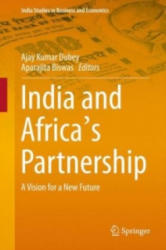 India and Africa's Partnership - Ajay Kumar Dubey, Aparajita Biswas (ISBN: 9788132226185)