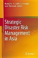 Strategic Disaster Risk Management in Asia (ISBN: 9788132223726)