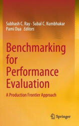 Benchmarking for Performance Evaluation - A Production Frontier Approach (ISBN: 9788132222521)