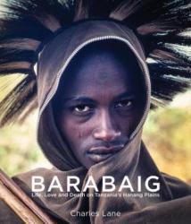 Barabaig - Life, Love and Death on Tanzania's Hanang Plains (ISBN: 9786167339856)