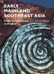 Early Mainland Southeast Asia - From First Humans to Angkor (ISBN: 9786167339443)