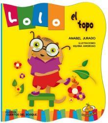 Lolo El Topo - Anabel Jurado (ISBN: 9786077835745)
