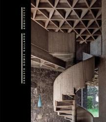 Ernesto Gomez Gallardo: Architect (ISBN: 9786077784944)