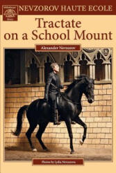 Tractate on a School Mount - Alexander Nevzorov (ISBN: 9785904788162)