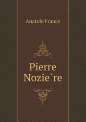Pierre Nozie Re - Anatole France (ISBN: 9785518456396)