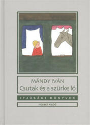 Csutak és a szürke ló (ISBN: 9789633469873)