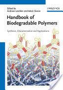 Handbook of Biodegradable Polymers - Andreas Lendlein, Adam Sisson (2011)
