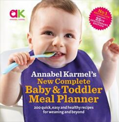 Annabel Karmel's New Complete Baby & Toddler Meal Planner - 4th Edition - Annabel Karmel (2008)