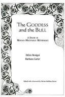 Goddess and the Bull - A Study in Minoan-Mycenaean Mythology (2007)