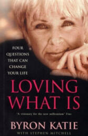 Loving What Is - Byron Katie (2002)