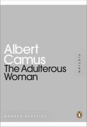 Adulterous Woman - Albert Camus (2011)