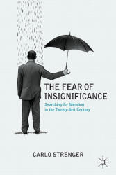 Fear of Insignificance - Carlo Strenger (2011)